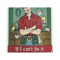 Skilt If I Canït fix it it ain